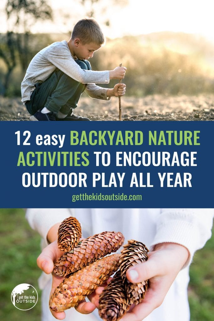 Easy backyard nature activities to encourage outdoor play and a connection to nature, in any season