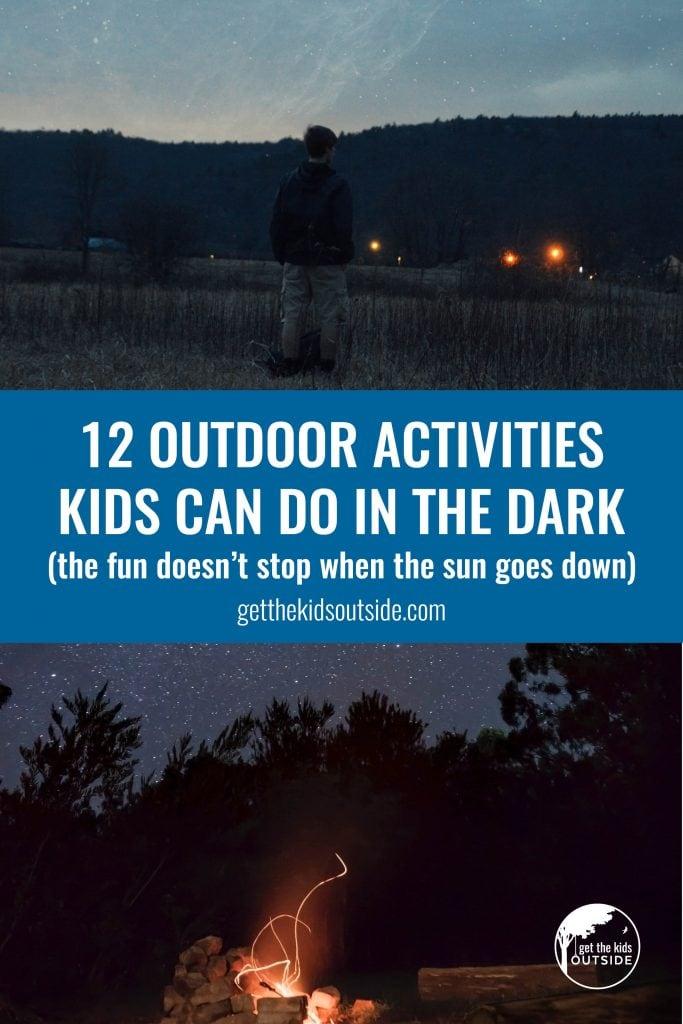 fun outdoor activities for kids to do after dark #outdoorplay  #playinthedark  #playafterdark #kidsoutdooractivities
