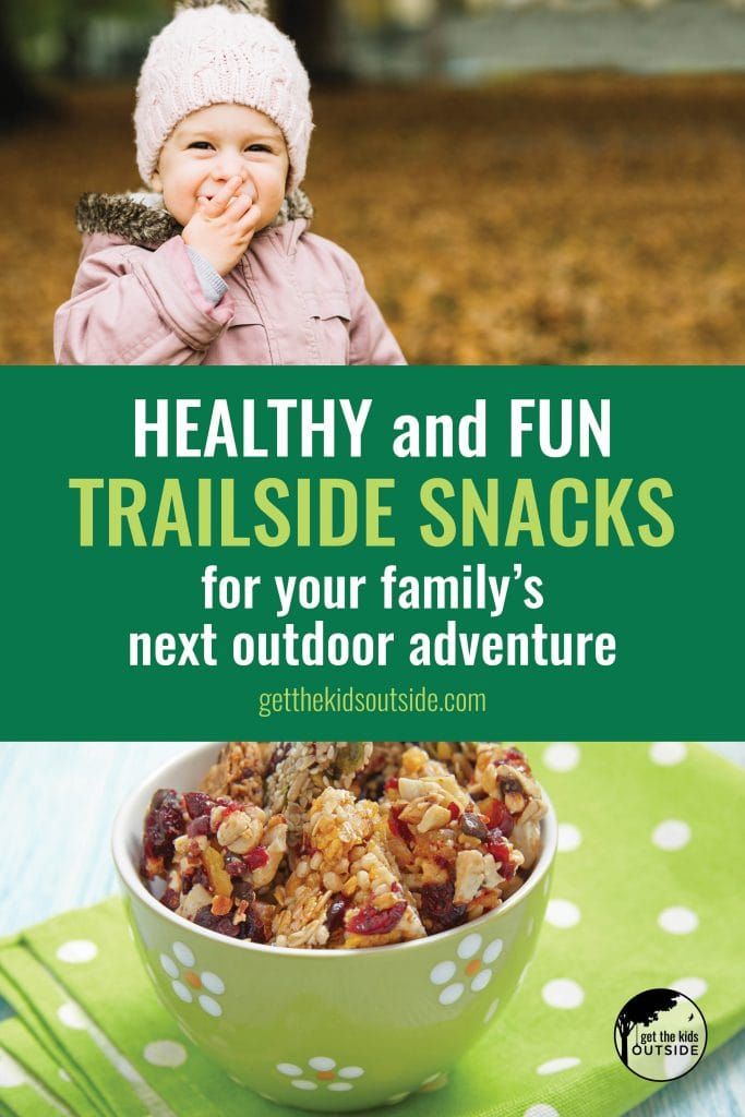Healthy and fun trailside snacks for your family's next outdoor adventure